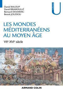 Les mondes méditerranéens au Moyen Age VIIe-XVIe siècle