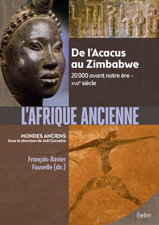 L'Afrique ancienne de l'Acacus au Zimbabwe – 20 000 avant notre ère – XVIIe siècle