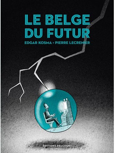 <em>Le Belge</em>. Tome 4, « Le Belge du futur »