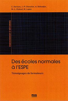 Des écoles normales à l'ESPE – Témoignages de formateurs
