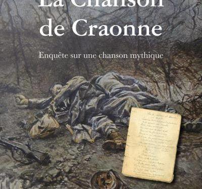 La Chanson de Craonne. Enquête sur une chanson mythique