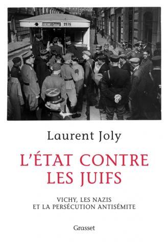 L' État contre les juifs. Vichy, les nazis et la persécution antisémite