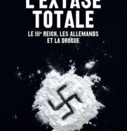 couverture du livre de L'Extase totale : Le IIIe Reich, les Allemands et la drogue de Norman Ohler paru aux éditions La Découverte, 2018, 283 p., 12 €