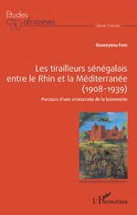 Les tirailleurs sénégalais entre le Rhin et la Méditerranée (1908-1939)