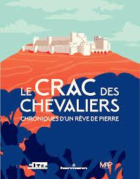 Le Crac des Chevaliers. Chroniques d'un rêve de pierre
