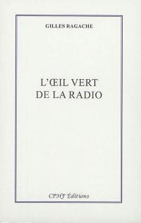 L'œil vert de la radio