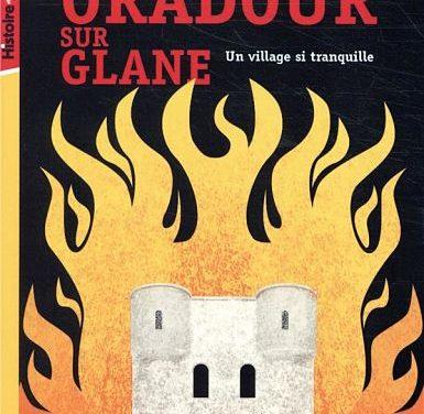 <em>Oradour-sur-Glane. Un village si tranquille</em>
