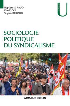 <em>Sociologie politique du syndicalisme</em>
