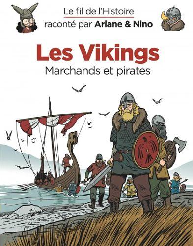 <em>Le fil de l'Histoire racontée par Ariane et Nino</em>. « Les Vikings. Marchands et pirates » et « La Découverte des dinosaures. Une révolution archéologique »
