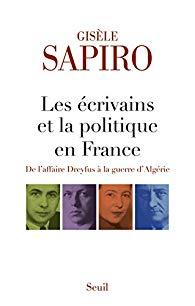 Les écrivains et la politique en France. De l'affaire Dreyfus à la guerre d'Algérie.
