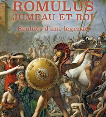 Romulus, jumeau et roi. Réalités d'une légende