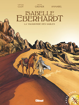 <em>Isabelle Eberhardt. La vagabonde des sables</em>