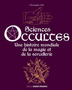 Sciences occultes – Une histoire mondiale de la magie et de la sorcellerie