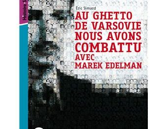 Image illustrant l'article Au-ghetto-de-Varsovie-nous-avons-combattu-avec-Marek-Edelman de La Cliothèque