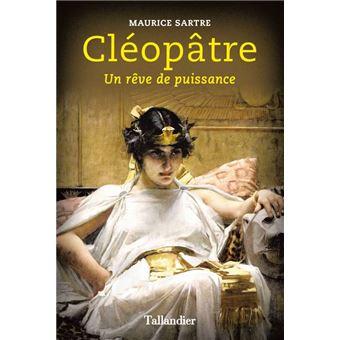 Cléopâtre, un rêve de puissance
