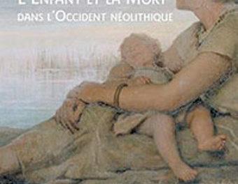 Image illustrant l'article l-enfant-et-la-mort-dans-l-occident-neolithique de La Cliothèque