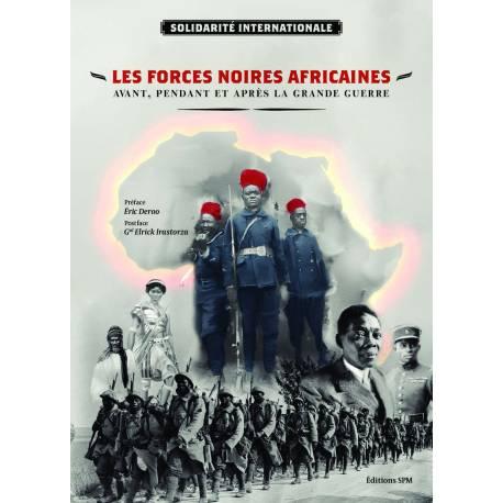 Les forces noires africaines – avant, pendant et après la Grande Guerre