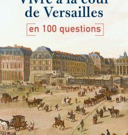 Image illustrant l'article Vivre à Versailles en 100 questions - Tallandier de La Cliothèque