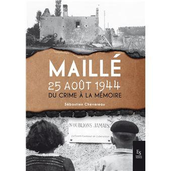 Maillé 25 août 1944. Du crime à la mémoire