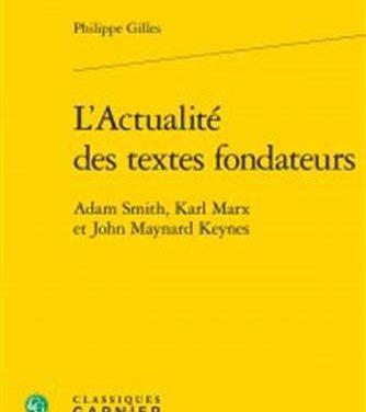 L'Actualité des textes fondateurs : Adam Smith, Karl Marx, John Maynard Keynes