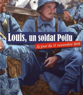 Louis, un soldat Poilu. Le jour du 11 novembre 1918