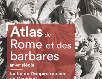 Image illustrant l'article 8Bis-Atlas de Rome et des barbares de La Cliothèque