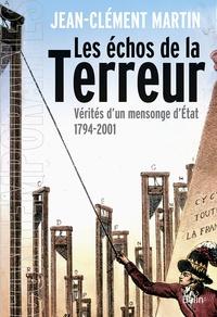 Les échos de la terreur: vérités d'un mensonge d'Etat 1794-2001