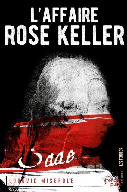 L'affaire Rose Keller, tome 1