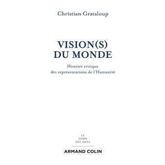 Visions(s) du Monde. Histoire critique des représentations de l'Humanité