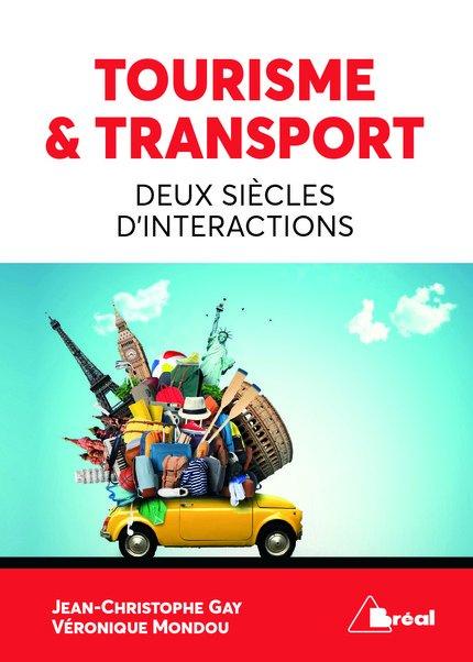 Tourisme et transport. Deux siècles d'interactions