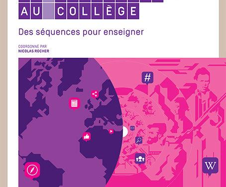 Histoire Géographie et numérique au collège : des séquences pour enseigner