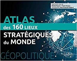 Atlas des 160 lieux stratégiques du monde