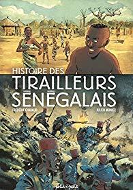 <em>Histoire des tirailleurs sénégalais</em>