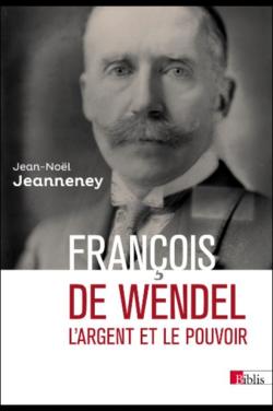 François de Wendel (L'argent et le pouvoir)