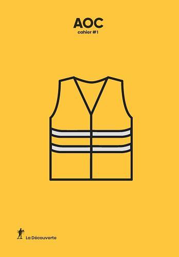 AOC [Analyse Opinion Critique], cahier n° 1, « «Gilets jaunes» : hypothèses sur un mouvement »