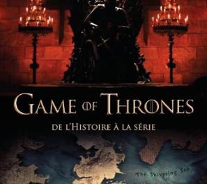 couverture Games of Thrones, de l'Histoire à la série Cédric DELAUNAY Editions du nouveau monde, 2018