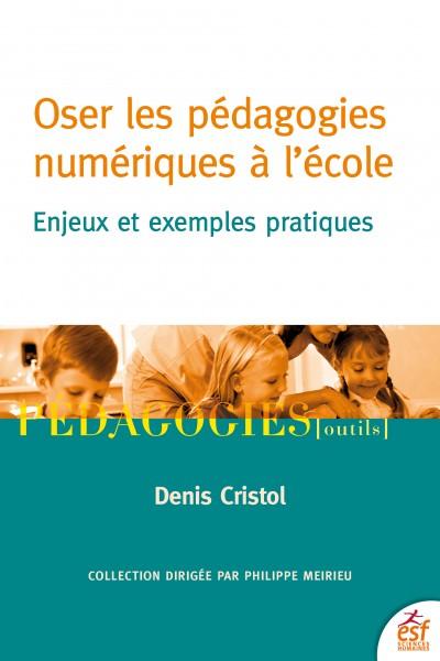 Osez les pédagogies numériques à l'école : enjeux et exemples pratiques
