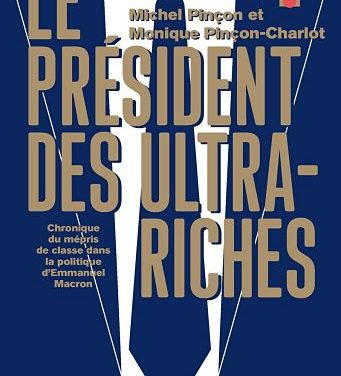<em>Le Président des ultra-riches. Chronique du mépris de classe dans la politique d'Emmanuel Macron</em>