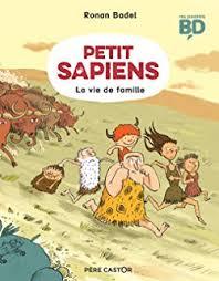 Petit Sapiens. La vie de famille.