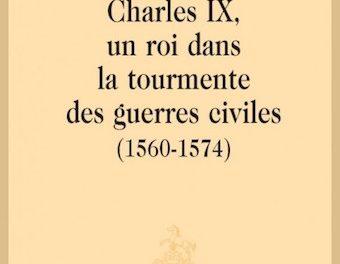 Image illustrant l'article 10Bis-Charles IX, un roi dans la tourmente des guerres civiles (1560-1574) de La Cliothèque