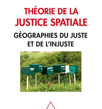 Théorie de la justice spatiale. Géographies du juste et de l'injuste