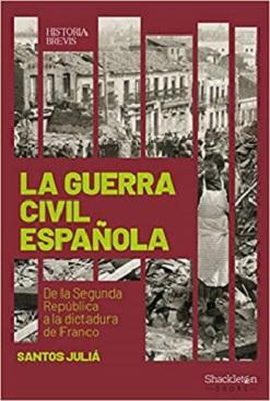 La guerra civil española, de la segunda República a la dictatura de Franco