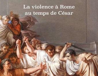 Image illustrant l'article 11Bis-L'Agonie d'une république. La violence à Rome au temps de César de La Cliothèque