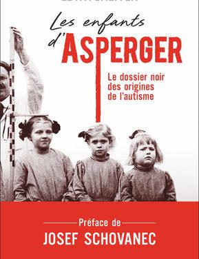 Les enfants d'Asperger. Le dossier noir des origines de l'autisme