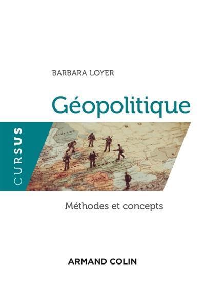 Géopolitique  : méthodes et concepts