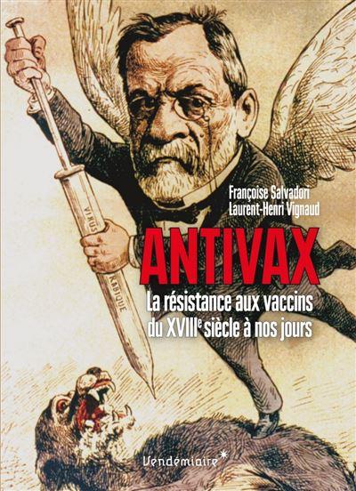 Antivax – Histoire de la résistance aux vaccins du XVIIIe siècle à nos jours