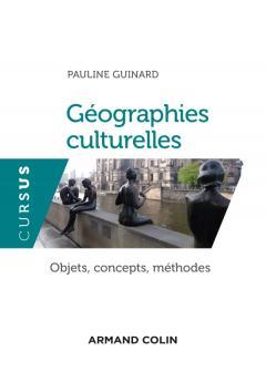 Géographies culturelles. Objets, concepts, méthodes