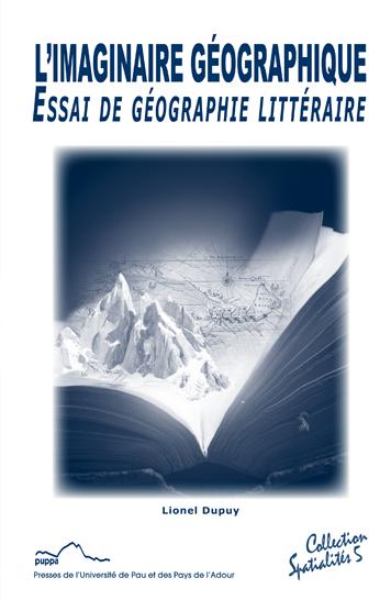 L'Imaginaire géographique. Essai de géographie littéraire