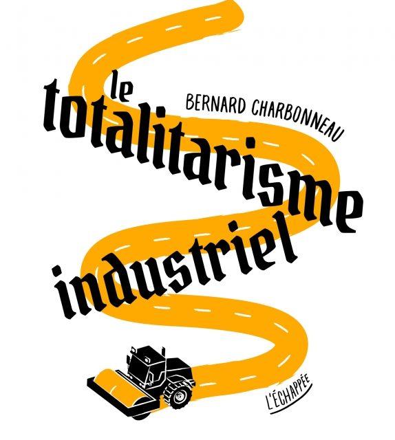 <em>Le Totalitarisme industriel</em>
