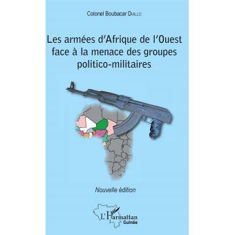 Les armées d'Afrique de l'Ouest face à la menace des groupes politico-militaires